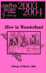 Alice in Wonderland : February-March 2004.